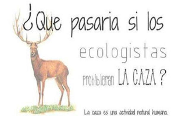 ¿Qué pasaría si los ecologistas prohibieran la caza?