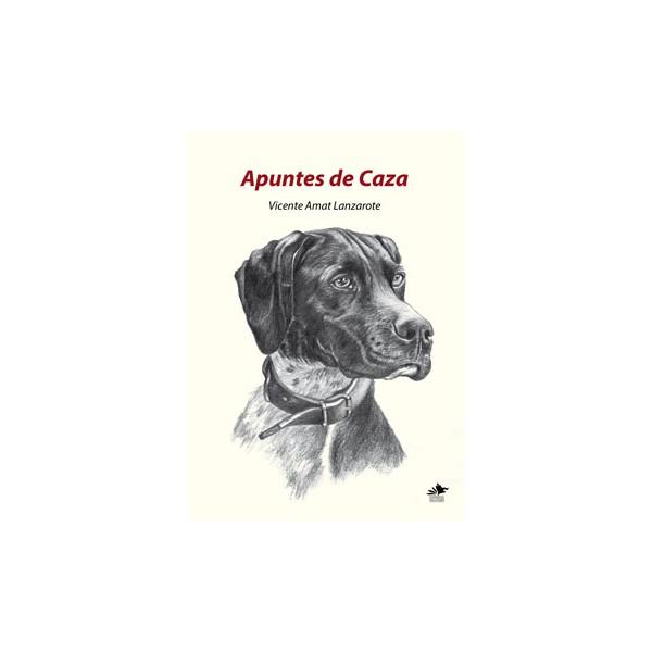 """""""Apuntes de Caza"""", una visión única de la caza de Vicente Amat Lanzarote"""