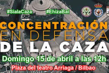 Toda la información sobre la CONCENTRACIÓN EN DEFENSA DE LA CAZA de Bilbao (+ maps)