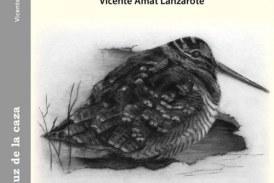 """""""La luz de la caza"""" Nuevo libro de Vicente Amat"""