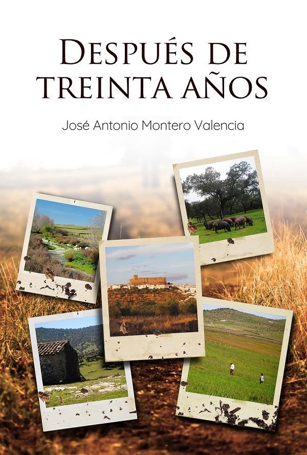 """""""Después de treinta años"""" Nuevo libro de José Antonio Montero Valencia"""